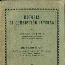 Libros antiguos: PUIG ROCA : MOTORES DE COMBUSTIÓN INTERNA (GIRÓ, 1928) . Lote 47080571