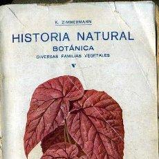 Libros antiguos: ZIMMERMANN : BOTÁNICA - DIVERSAS FAMILIAS VEGETALES (GASSÓ, C. 1920). Lote 47470618