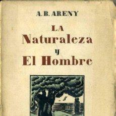 Libros antiguos: ARENY : LA NATURALEZA Y EL HOMBRE (BALAGUÉ, 1933). Lote 47470748