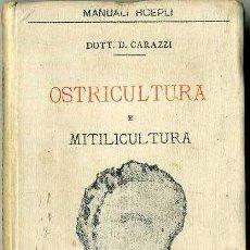 Libros antiguos: CARAZZI : OSTRICULTURA E MITILICULTURA (HOEPLI, 1893). Lote 47470951