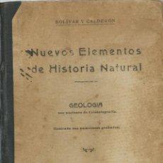 Libros antiguos: BOLIBAR Y CALDERON - NUEVOS ELEMENTOS DE HISTORIA NATURAL Y GEOLOGIA DE 1923 . Lote 47524352