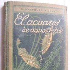 Libros antiguos: EL ACUARIO DE AGUA DULCE. MALUQUER NICOLAU, S. 1927. Lote 47551633