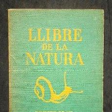 Libros antiguos: S. MALUQUER NICOLAU, A. PARRAMON TUBAU: LLIBRE DE LA NATURA. PRIMER GRAU, SEIX BARRAL, 1934. Lote 47766840