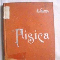 Libros antiguos: FÍSICA. LOZANO Y PONCE DE LEÓN, EDUARDO. . Lote 47772981