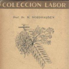 Libros antiguos: M. NORDHAUSEN. MORFOLOGÍA Y ORGANOGRAFÍA DE LAS PLANTAS. COLECCIÓN LABOR. BARCELONA, 1930.. Lote 47923283