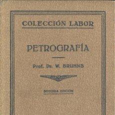 Libros antiguos: W. BRUHNS. PETROGRAFÍA. COLECCIÓN LABOR. BARCELONA, 1932.. Lote 47922510
