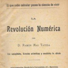 Libros antiguos: RAMÓN MAS TAYEDA. LA REVOLUCIÓN NUMÉRICA. BARCELONA, 1907. EDM-1. S5. Lote 47960964