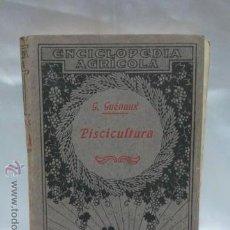 Libros antiguos: LIBRO PISCICULTURA G. GUÉNAUX, 1ª ED. ENCICLOPEDIA AGRÍCOLA SALVAT EDITORES BARCELONA 1932. Lote 48006577