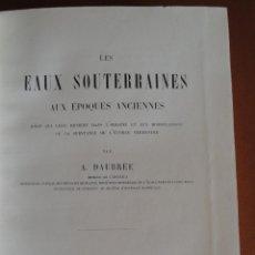 Libros antiguos: DAUBRÉE, GABRIEL-AUGUSTE. LES EAUX SOUTERRAINES A L´ÉPOQUE ACTUELLE. LEUR RÉGIME, LEUR TEMPERATURE, . Lote 48098150
