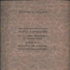 Libros antiguos: ROYAUME DE BELGIQUE. NOTICE EXPLICATIVE DE LA CARTE GÉOLOGIQUE DU CONGO BELGE (CONGO BELGA) 1931. Lote 48132834