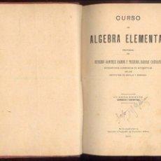 Libros antiguos: CURSO DE ALGEBRA ELEMENTAL PROPIEDAD DE EUSEBIO SANCHEZ RAMOS Y TEODORO SABRAS CAUSUPE -1907. Lote 48319496