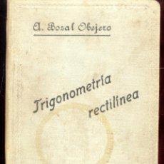 Libros antiguos: TRIGONOMETRIA RICTILINEA POR A. BOZAL OBEJERO - LIBRERIA DE LOS SUCESORES DE HERNANDO 1905. Lote 48396221