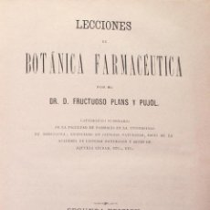 Libros antiguos: FARMACOLOGÍA NATURAL. LECCIONES DE BOTÁNICA FARMACÉUTICA Y FARMACOFITOLOGÍA. PLANS Y PUJOL. 1870. Lote 48419206
