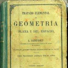 Libros antiguos: SAINT LOUP : GEOMETRÍA PLANA Y DEL ESPACIO (HACHETTE, 1889). Lote 48499827