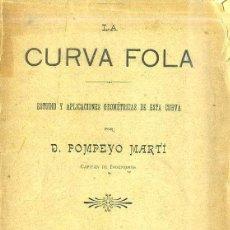 Libros antiguos: POMPEYO MARTÍ : LA CURVA FOLA (BASEDA, 1900). Lote 48773911