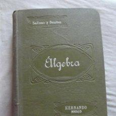 Libros antiguos: ALGEBRA POR IGNACIO SALINAS Y ANGULO / MANUEL BENITEZ Y PARODI. Lote 48826942
