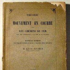 Libros antiguos: POCHET, LEON - THÉORIE DU MOUVEMENT EN COURBE SUR LES CHEMINS DE FER - PARIS 1882. Lote 48548628
