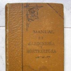 Libros antiguos: MANUAL DE JARDINERÍA Y HORTICULTURA. ENCICLOPEDIA POPULAR 1913. Lote 49283705