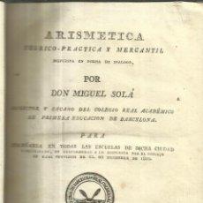 Libros antiguos: ARISMETICA TEORICO-PRACTICA Y MERCANTIL. DON MIGUEL SOLÁ. Cª DE JORDI, ROCA Y GASPAR. BARCELONA.1801. Lote 49399608