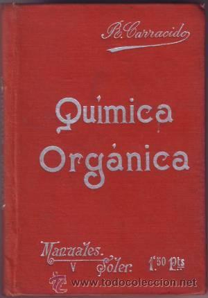 CARRACIDO, J.R: COMPENDIO DE QUIMICA ORGANICA. MANUALES GALLACH Nº5 (Libros Antiguos, Raros y Curiosos - Ciencias, Manuales y Oficios - Física, Química y Matemáticas)
