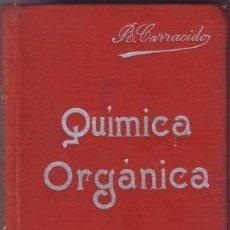 Libros antiguos: CARRACIDO, J.R: COMPENDIO DE QUIMICA ORGANICA. MANUALES GALLACH Nº5. Lote 49441570