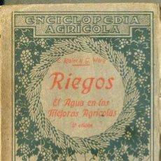 Libros antiguos: RISLER / WERY : RIEGOS - EL AGUA EN LAS MEJORAS AGRÍCOLAS (SALVAT, 1931). Lote 49447650