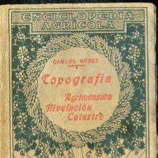 Libros antiguos: MURET : TOPOGRAFÍA AGRIMENSURA NIVELACIÓN CATASTRO (SALVAT, 1929) . Lote 49448264