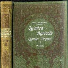 Libros antiguos: ANDRÉ : QUÍMICA AGRÍCOLA VEGETAL (SALVAT, 1928) . Lote 49465770