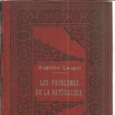 Old books - LOS PROBLEMAS DE LA NATURALEZA. AUGUSTO LAUGEL. F. SEMPERE EDITORES. VALENCIA - 49591369