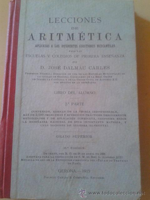 LECCIONES DE ARITMETICA - D. JOSE DALMAU CARLES - GERONA 1915 (Libros Antiguos, Raros y Curiosos - Ciencias, Manuales y Oficios - Física, Química y Matemáticas)