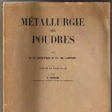 Libros antiguos: METALLURGE DES POUDRES - KIEFFER - HOTOP - 1947. Lote 49766680