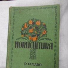 Libri antichi: HORTICULTURA - D. TAMARO , 1931, CON ILUSTRACIONES. Lote 49788953