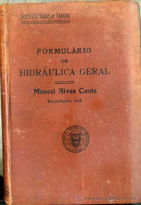 ALVES COSTA : FORMULÁRIO DE HIDRÁULICA GERAL (LISBOA, 1916) PORTUGUÉS (Libros Antiguos, Raros y Curiosos - Ciencias, Manuales y Oficios - Física, Química y Matemáticas)