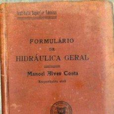 Libros antiguos: ALVES COSTA : FORMULÁRIO DE HIDRÁULICA GERAL (LISBOA, 1916) PORTUGUÉS. Lote 49923371