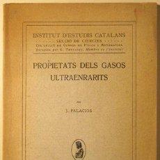 Libros antiguos: PALACIOS, J. - PROPIETATS DELS GASOS ULTRAENRARITS - BARCELONA C. 1920-30. Lote 48447298