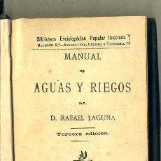 Libros antiguos: RAFAEL LAGUNA : MANUAL DE AGUAS Y RIEGOS (ENCICLOPEDIA POPULAR ILUSTRADA, 1882) . Lote 50072368