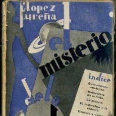 Libros antiguos: LÓPEZ UREÑA : EL MISTERIO DE LA VIDA (MORATA, 1929) ENSAYO DE BIOLOGÍA UNIVERSAL. Lote 50104563