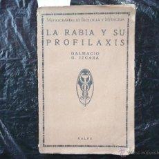 Libros antiguos: LA RABIA Y SU PROFILAXIS POR D. GARCIA E IZCARA MADRID CALPE 1921. Lote 50105884