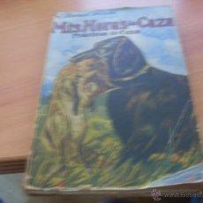 Libros antiguos: MIS HORAS DE CAZA (BERNAT DURAN) (LB25). Lote 50111944