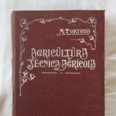 Libros antiguos: NOCIONES DE AGRICULTURA Y TÉCNICA AGRÍCOLA , MARIANO TORTOSA Y PICÓN. 1919.. Lote 50112921