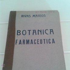 Libros antiguos: BOTANICA FARMACEUTICA POR RIVAS MATEOS TOMO II 1929 UNAS 400 PAGINAS. Lote 50113445