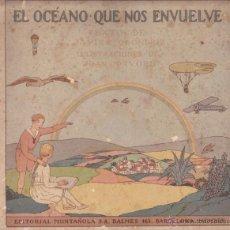 Libros antiguos: EL OCEANO QUE NOS ENVUELVE EDITORIAL MUNTAÑOLA. Lote 50145436