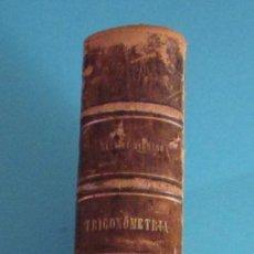 Libros antiguos: TRIGONOMETRÍA RECTILÍNEA Y ESFÉRICA. ANTONIO S. SANCHEZ SERRANO. PRÓLOGO DE SIXTO RÍOS. Lote 50153386