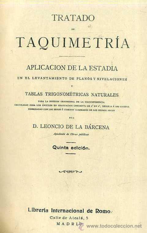 BÁRCENA : TAQUIMETRÍA (ROMO, C. 1930) APLICACIÓN DE LA ESTADÍA EN PLANOS Y NIVELACIONES (Libros Antiguos, Raros y Curiosos - Ciencias, Manuales y Oficios - Física, Química y Matemáticas)