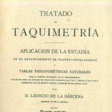 Libros antiguos: BÁRCENA : TAQUIMETRÍA (ROMO, C. 1930) APLICACIÓN DE LA ESTADÍA EN PLANOS Y NIVELACIONES. Lote 50211272