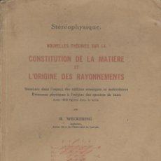 Libros antiguos: WECKERING. THÉORIES SUR LA CONSTITUTION DE LA MATIERE ET L'ORIGINE DES RAYONNEMENTS. PARÍS, 1935. ED. Lote 50214385