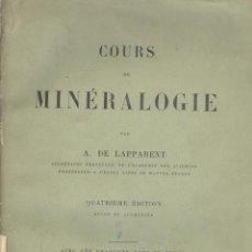 Libros antiguos: A. DE LAPPARENT. COURS DE MINÉRALOGIE. PARÍS, 1908. EDM. Lote 50348027