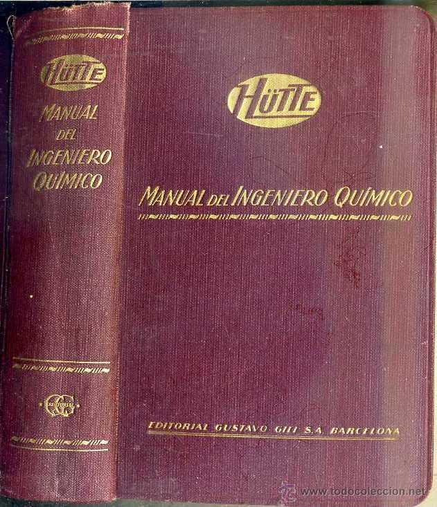 HUTTE : MANUAL DEL INGENIERO QUÍMICO (GILI, 1932) (Libros Antiguos, Raros y Curiosos - Ciencias, Manuales y Oficios - Física, Química y Matemáticas)