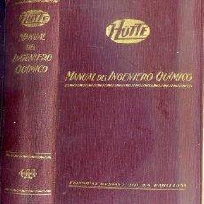 Libros antiguos: HUTTE : MANUAL DEL INGENIERO QUÍMICO (GILI, 1932). Lote 50359768