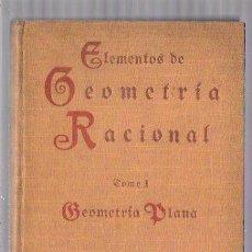 Libros antiguos: ELEMENTOS DE GEOMETRÍA RACIONAL. POR J. REY PASTOR. TOMO I, GEOMETRÍA PLANA. MADRID, 1934.. Lote 87659992